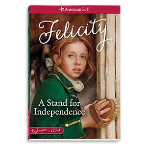 A Stand for Independence: A Felicity Classic 2