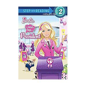 Barbie I Can Be President ( Step into Reading, Step 2) (Paperback) by Christy Webster