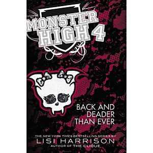 Monster High 4: Back And Deader Than Ever (Hardcover)