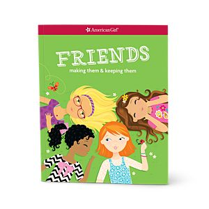 Friends: Making Them and Keeping Them