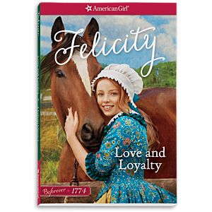 Love and Loyalty: A Felicity Classic 1