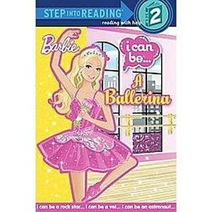 I Can Be a Ballerina ( Barbie I Can Be; Step Into Reading, Step 2) (Paperback)