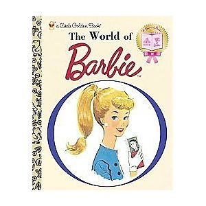 The World of Barbie ( Little Golden Books) (Anniversary) (Hardcover) by Golden Books Publishing Company