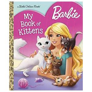 My Book of Kittens ( Barbie: Little Golden Book) (Hardcover)